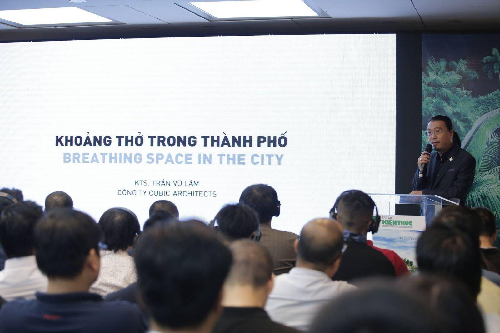 KTS. Trần Vũ Lâm – Chủ tịch Công ty CP Kiến trúc Lập Phương (CUBIC).