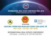 Chi tiết chương trình Hội nghị Bất động sản Quốc tế - IREC 2018