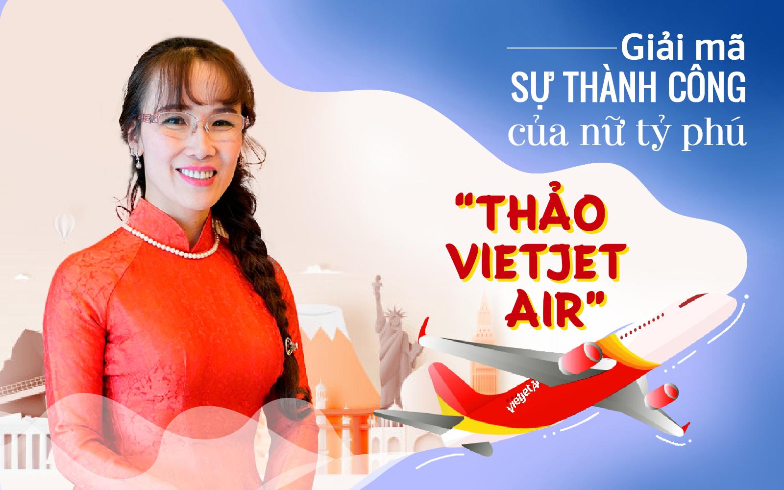 """Giải mã sự thành công của nữ tỷ phú """"Thảo VietJet Air"""""""